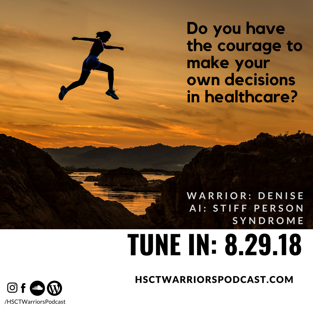 Have you learned to embrace the courage to make your own decisions in healthcare?